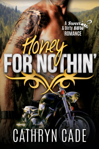 Honey for Nothin by Cathryn Cade