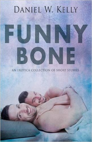 Funny Bone by Daniel W. Kelly