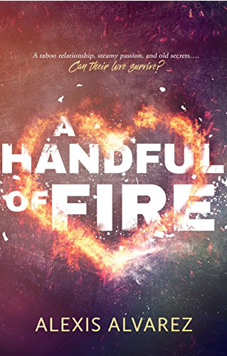 A Handful of Fire by Alexis Alvarez