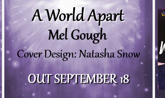 Cover Reveal: A World Apart by Mel Gough