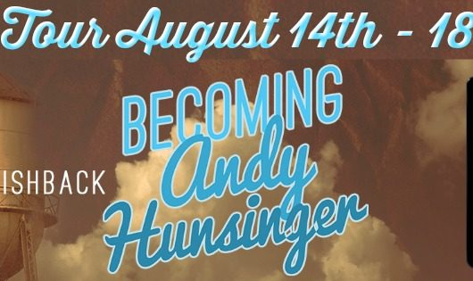 Giveaway, Excerpt & Review Tour: Becoming Andy Hunsinger by Jere' M. Fishback