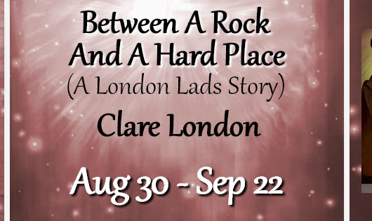 Review Tour & Giveaway: Between a Rock and a Hard Place by Clare London