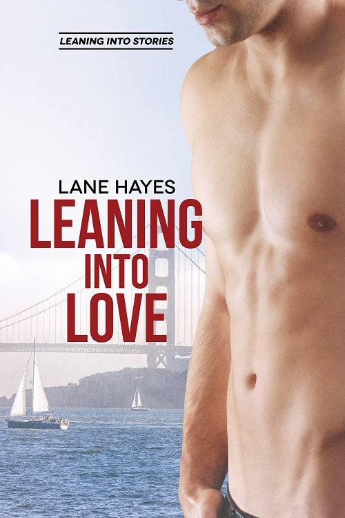 Leaning Into Love by Lane Hayes width=
