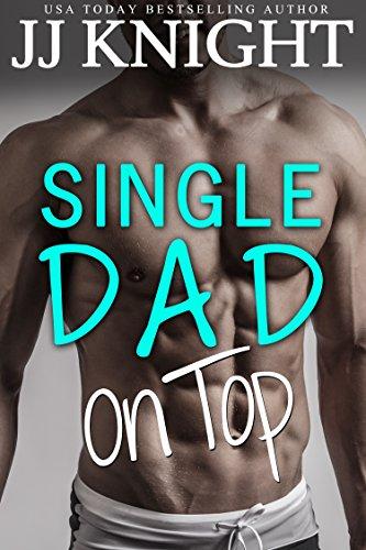 Single Dad on Top by JJ Knight width=