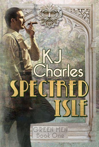 Spectred Isle by KJ Charles width=
