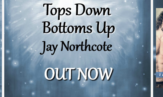 Release Blitz: Tops Down Bottoms Up by Jay Northcote