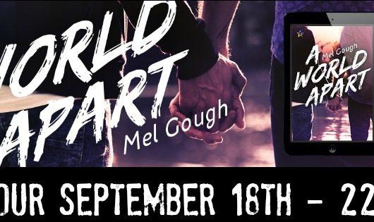 Giveaway, Excerpt & Blog Tour: A World Apart by Mel Gough