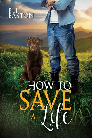 How to Save a Life by Eli Easton width=