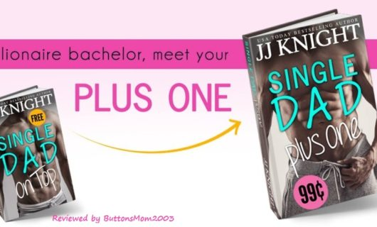 Review: Single Dad Plus One by JJ Knight (Deanna Roy)