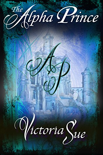 The Alpha Prince by Victoria Sue width=