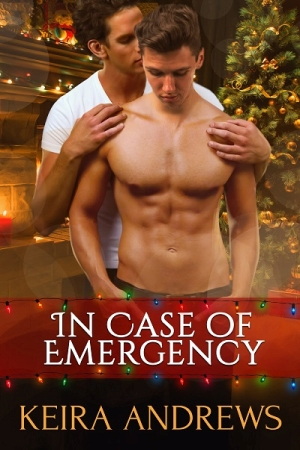 In Case of Emergency by Keira Andrews width=