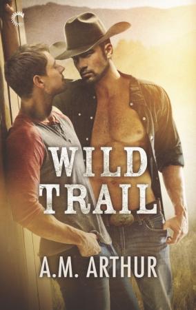 Wild Trail by A.M. Arthur width=