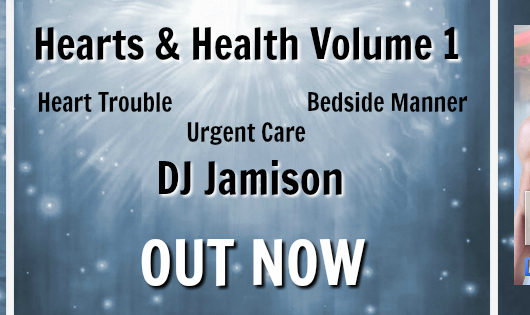 Release Blitz, Excerpt, Series Review & Giveaway: Hearts and Health Volume 1 by DJ Jamison