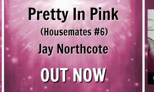 Release Blitz, Review Tour and Excerpt: Pretty in Pink by Jay Northcote