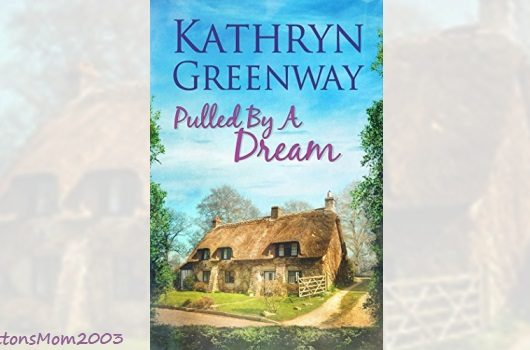 Review: Pulled By A Dream by Kathryn Greenway